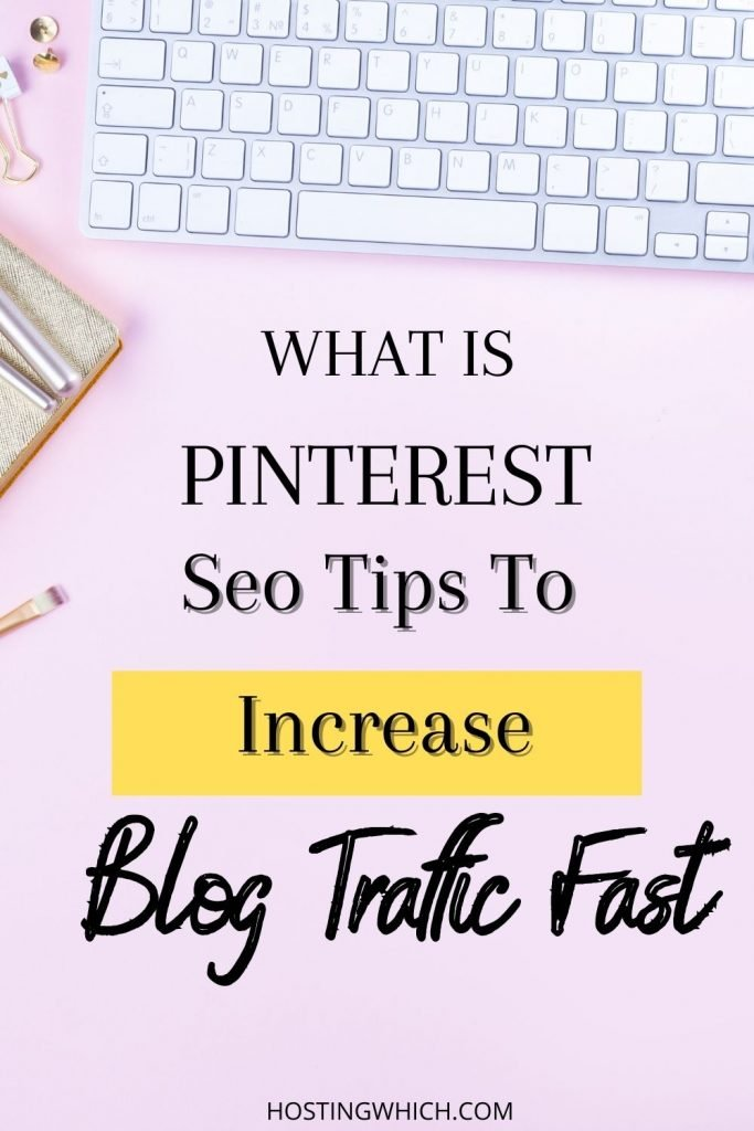 what is pinterest and how to have massive traffic to your blog post tutorial.Learn pinterest seo tips and strategy.Also raed about  pinterest traffic tips for bloggers